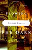 Plowing the Dark: A Novel