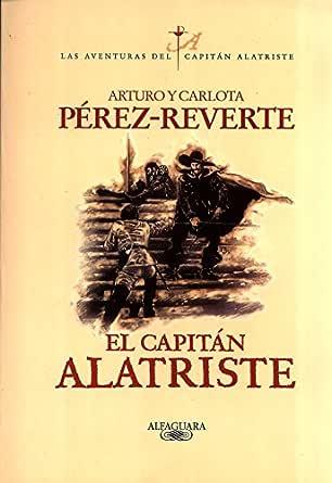 El capitán Alatriste (Las aventuras del capitán Alatriste 1) eBook ...