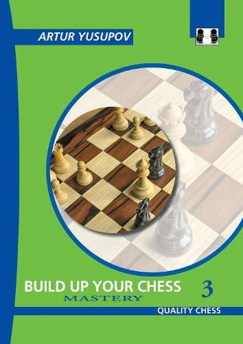 Build Up Your Chess 3: Mastery