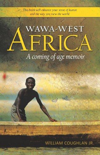 Wawa-West Africa: A Coming of Age Memoir ebook