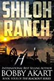 : Shiloh Ranch: A Post Apocalyptic EMP Survival Fiction Series (The Blackout Series) (Volume 4)