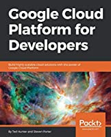 Google Cloud Platform for Developers Front Cover