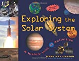 Exploring the Solar System: A History with 22 Activities (For Kids series)