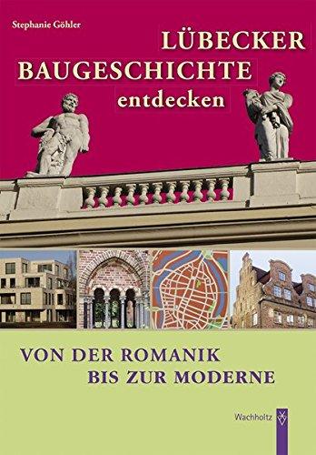 Lübecker Baugeschichte entdecken: Von der Romanik bis zur Moderne