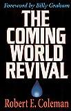 The Coming World Revival, Robert E. Coleman, 0891078401