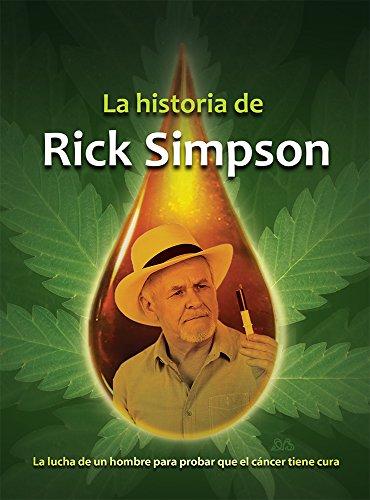 La historia de Rick Simpson (Spanish Edition)