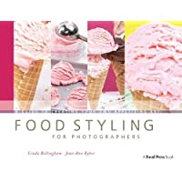 Food Styling for Photographers: A Guide to Creating
