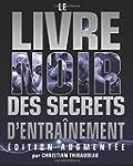 Le Livre Noir des Secrets d'Entrainem...
