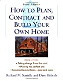 How to Plan, Contract and Build Your Own Home, David Heberle and Richard M. Scutella, 0071346090