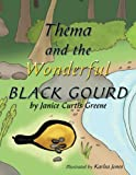 Thema and the Wonderful Black Gourd, Janice Curtis Greene, 1449090788
