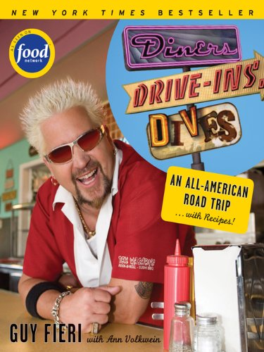 Diners, Drive-ins and Dives: An All-American Road Trip . . . with Recipes! (Diners, Drive-ins, and Dives Book 1) by Guy Fieri, Ann Volkwein