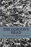 The Gorgon's Head, Nathaniel Hawthorne, 1484802675