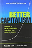 img - for Better Capitalism: Renewing the Entrepreneurial Strength of the American Economy book / textbook / text book