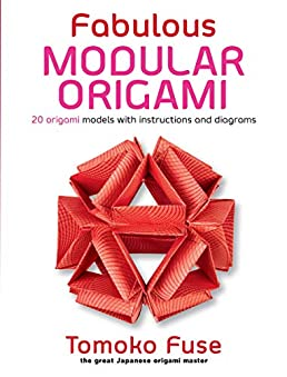 fabulous modular origami 20 origami models with instructions and Helena Tomoko Fuse fabulous modular origami 20 origami models with instructions and diagrams paperback \u2013 september 12, 2018 by tomoko fuse
