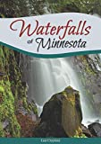 Waterfalls of Minnesota: Your Guide to the Most Beautiful Waterfalls in the State
