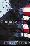 Imagine! a God-Blessed America, Richard Land, 0805427651
