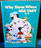 Why Farm Wives Age Fast II, , 0898210747