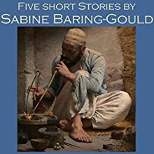 Five Short Stories by Sabine Baring-Gould Audiobook by Sabine Baring-Gould Narrated by Cathy Dobson