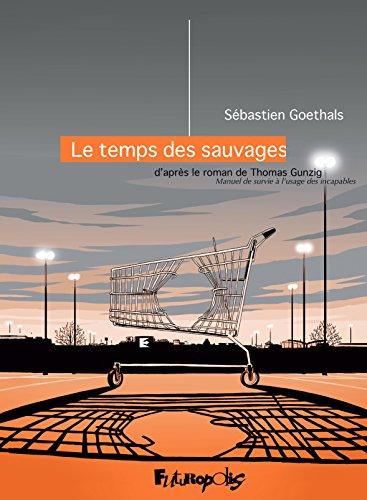 Le temps des sauvages (Manuel de survie à l'usage des incapables) (BANDES DESSINEE) (French Edition)