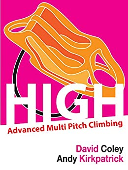 High - Advanced Multi Pitch Climbing by [Coley, David, Kirkpatrick, Andy]