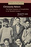 Christianity Reborn: The Global Expansion of Evangelicalism in the Twentieth Century (Studies in the History of Christian Missions)