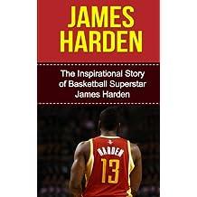 James Harden: The Inspirational Story of Basketball Superstar James Harden