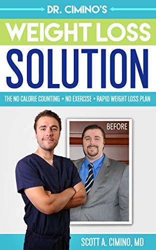 Dr. Cimino's Weight Loss Solution: The No Calorie Counting, No Exercise, Rapid Weight Loss -