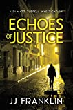 Book cover image for Echoes of Justice (DI Matt Turrell Book 2)