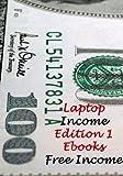 Laptop Income - Edition 1 - Ebooks - Free Income