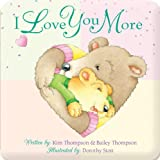 I Love You More (Padded Board Book)