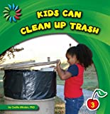 Kids Can Clean up Trash, Cecilia Minden, 1602798702