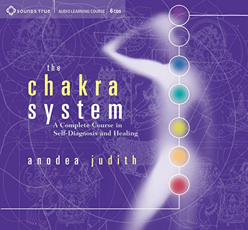 The Chakra System: A Complete Course in Self-Diagnosis and Healing by Brand: Sounds True, Incorporated