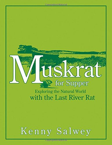 Muskrat for Supper: Exploring the Natural World with the Last River Rat pdf epub