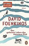 Das geheime Leben des Monsieur Pick: Roman