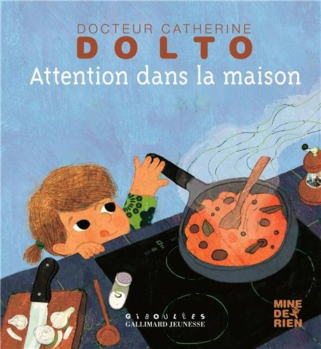 Attention Dans La Maison: Catherine Dolto Tolitch: 9782070638369:  Amazon.com: Books