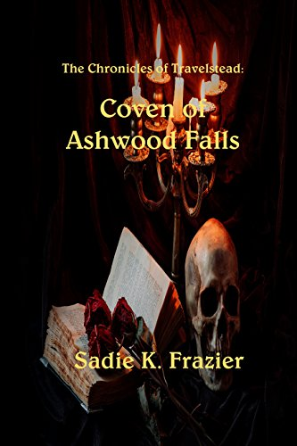 The Chronicles of Travelstead: Coven of Ashwood  Falls by [Frazier, Sadie K.]