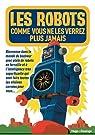 Les robots que vous ne verrez plus jamais par Hugo et Compagnie