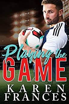 Playing the Game (A Beautiful Game Book 1) by [Frances, Karen]