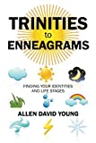 Trinities to Enneagrams