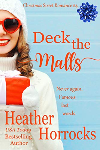 DECK THE MALLS (Christmas Street Romance #4) (Christmas Gardens Mall Hours)