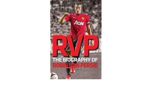 Amazon rvp the biography of robin van persie ebook andy amazon rvp the biography of robin van persie ebook andy williams kindle store fandeluxe Document
