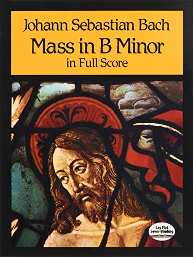 Mass in B Minor in Full Score (Dover Music - Lafayette In Mall