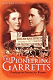img - for The Pioneering Garretts: Breaking the Barriers for Women by Jenifer Glynn (2008-02-28) book / textbook / text book