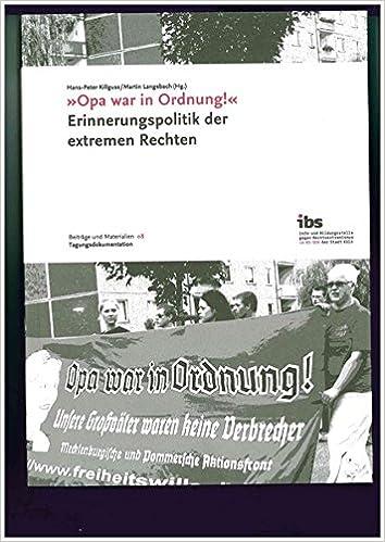 Opa War In Ordnung Erinnerungspolitik Der Extremen Rechten
