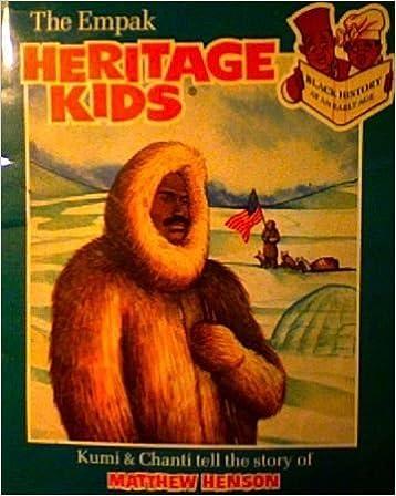 Book The Empak Heritage Kids: Kumi & Chanti Tell the Story of Matthew Henson (An Empak Black History Publication Series: Black History at an Early Age) by La Verne C. Johnson (1992-10-02)