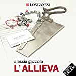 L'allieva (La serie dell'Allieva)   Alessia Gazzola