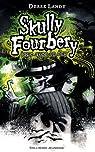 Skully Fourbery joue avec le feu : Tome 2 par Landy
