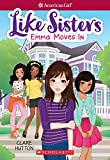 Emma Moves In (American Girl: Like Sisters #1)
