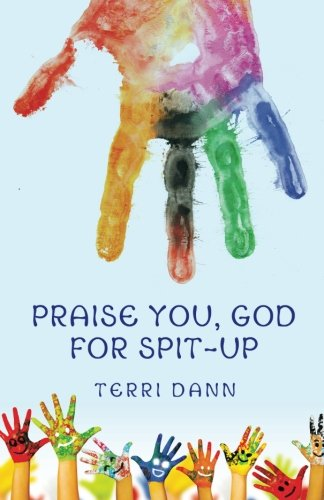 Praise You, God for Spit-Up