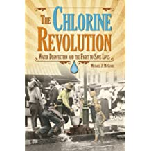 The Chlorine Revolution: Water Disinfection and the Fight to Save Lives